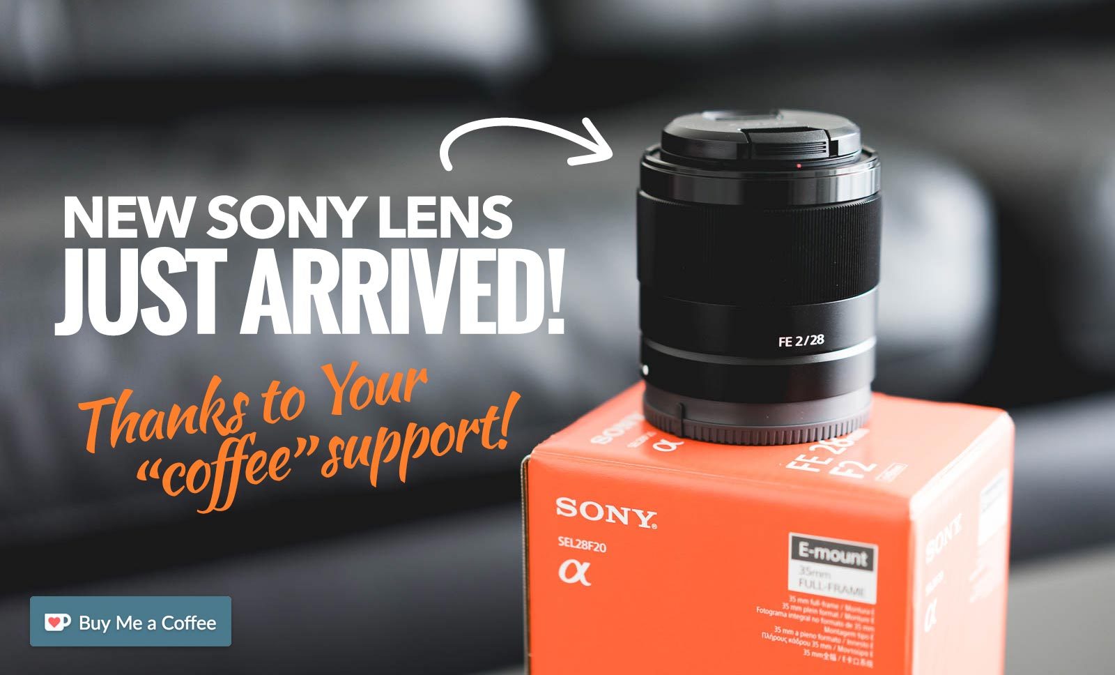 The new Sony lens just arrived — thanks to You! — picjumbo BLOG